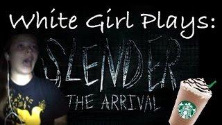 White Girl Plays Slender The Arrival