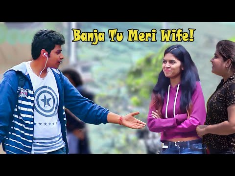 Xxx Mp4 Banja Tu Meri Wife Prank On Cute Girls Pranks In India 3gp Sex
