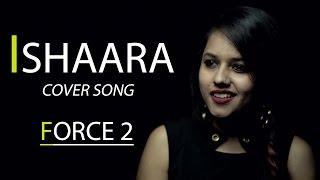 Koi Ishaara Force 2 Song | Cover by Pallavi Mukund | John Abraham, Amaal Mallik | Armaan Malik