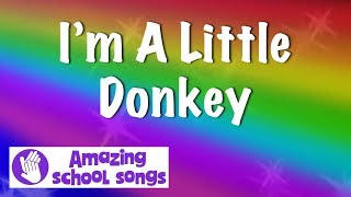 I'm A Little Donkey - fun song for schools and nursery groups