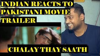 Indian Guy Reacts to Chaley The Sath | Pakistani Movie | Hindi/Urdu | ReUpload |