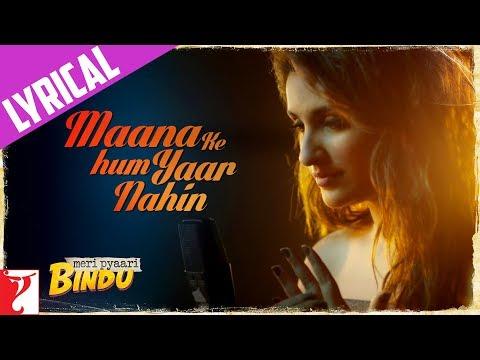 Xxx Mp4 Lyrical Maana Ke Hum Yaar Nahin Song With Lyrics Meri Pyaari Bindu Ayushmann Parineeti 3gp Sex