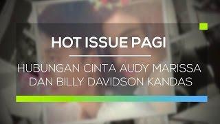 Hubungan Cinta Audy Marissa dan Billy Davidson Kandas - Hot Issue Pagi