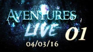Aventures part en LIVE ! (04/03/2016)  invité: Bruce Benamran - Partie 01