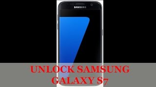 How to Unlock Samsung Galaxy S7 G930/G930F/G930FD AT&T, O2, Rogers, Cricket, T-Mobile & more?