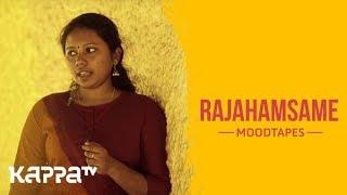 Rajahamsame - Lakshmy Mohanan - Moodtapes - Kappa TV