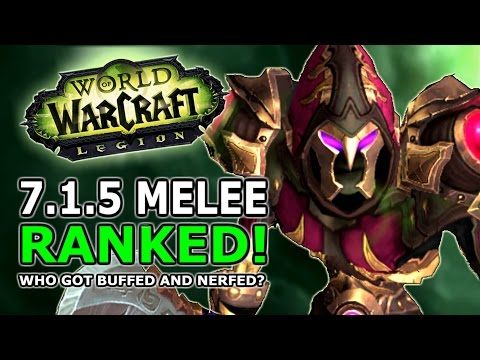 watch 7.1.5 Melee Ranked! Best DPS, Winners And Losers In World Of Warcraft Legion Now