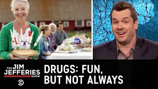 Drugs: Fun, But Not Always - The Jim Jefferies Show