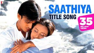 Saathiya - Full Title Song | Vivek Oberoi | Rani Mukerji | Sonu Nigam