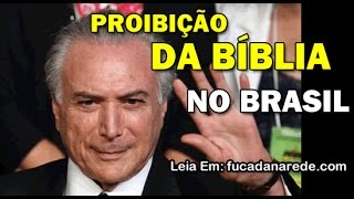 Michel Temer quer proibir a biblia no brasil #Alerta