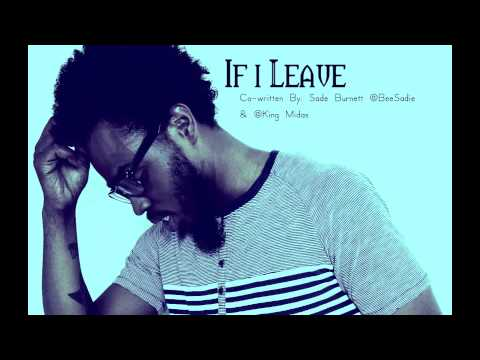 If I Leave Co-written By @BeeSadie & @KingMidas
