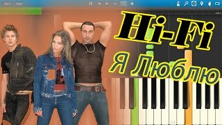 Hi-Fi - Я Люблю (на пианино Synthesia)
