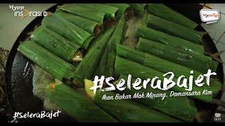 #SeleraBajet: Ikan Bakar Mak Minang.