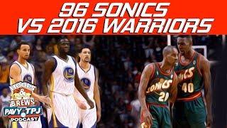 1996 Sonics vs 2016 Warriors | Hoops N Brews