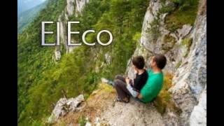 El eco. Causa y efecto (Gran reflexión)