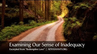 Adyashanti - Examining Our Sense of Inadequacy