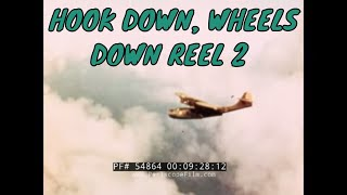 HOOK DOWN, WHEELS DOWN REEL 2 54864b