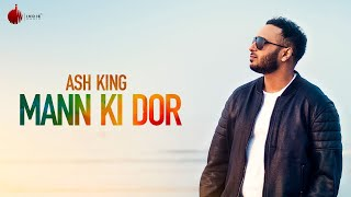 Mann Ki Dor Official Video -  Ash King | Indie Music Label | Sony Music India