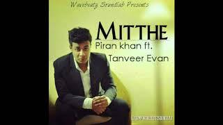 Mitthe | Tanveer Evan | Piran Khan