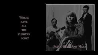 Where Have All The Flowers Gone + Peter, Paul And Mary + Lyrics / HD