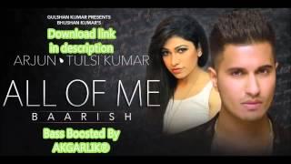 'All Of Me Baarish' | Arjun Ft. Tulsi Kumar | Bass Boosted