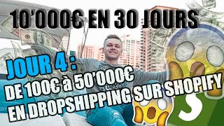 DE 100€ À 50'000€ EN DROPSHIPPING SUR SHOPIFY (Episode 4/4)