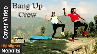 Lyang Lyang Cover Video by The Bang Up Crew - Romeo Nepali Movie | Contestant No 01