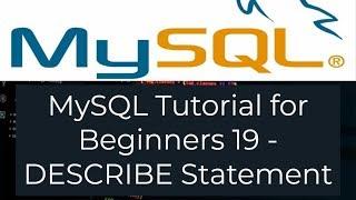 MySQL Tutorial for Beginners 19 - MySQL DESCRIBE Statement