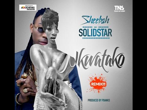 Sheebah -  Nkwatako Remix ft.  Solidstar