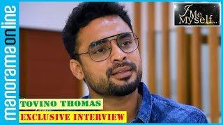 Tovino Thomas | Exclusive Interview | I Me Myself | Manorama Online