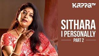 Sithara - I Personally (Part 2) - Kappa TV