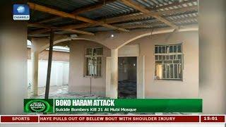Suicide Bombers Kill 21 At Mubi Mosque |News Across Nigeria|