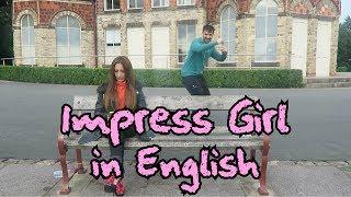 IMPRESS GIRL IN ENGLISH