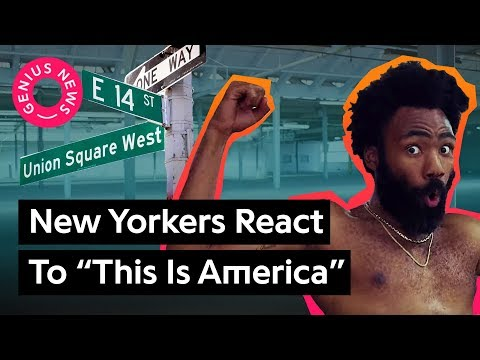"""What New Yorkers Think Childish Gambino's """"This Is America"""" Means   Genius News"""