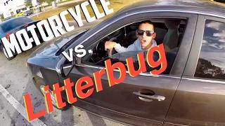 Motorcycle vs Litterbug
