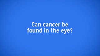Eye Cancer Can Appear in Some Surprising Places