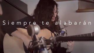 Ever Be - Siempre te Alabarán (Cover en Español) - Majo Solís ft. Sabri y Oscar Solís - Bethel Music