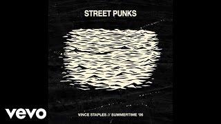 Vince Staples - Street Punks (Audio)