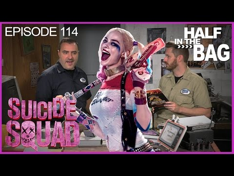 Half in the Bag Episode 114 Suicide Squad