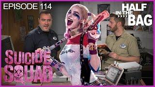 Half in the Bag Episode 114: Suicide Squad