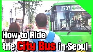 How to Ride the City Bus in Seoul!! [Survival Tips in Korea ep02]