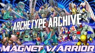 Archetype Archive - Magnet Warrior