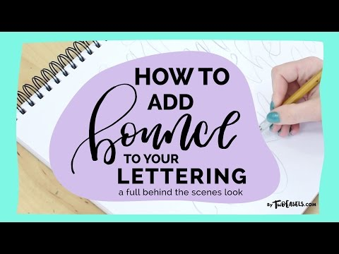 How to add BOUNCE to your hand lettering layouts