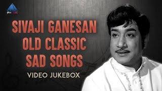 Sivaji Ganesan Old Classic Sad Songs | Video Jukebox | Tamil Movie Songs | TM Soundararajan | MSV
