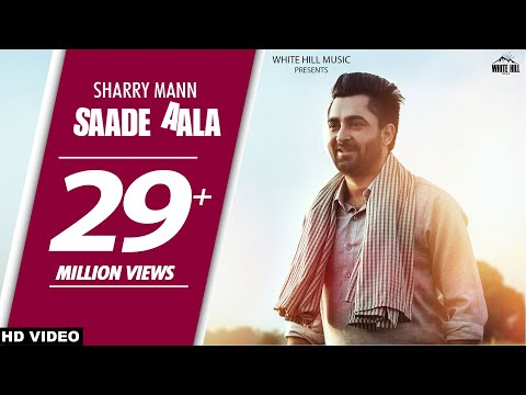 Saade Aala (Full Song) | Sharry Mann | Mista Baaz | Latest Punjabi Song 2017 | White Hill Music