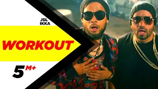 Workout | JSL feat.Ikka | Latest Punjabi Songs 2015