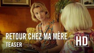 Retour Chez Ma Mère - Teaser Officiel HD