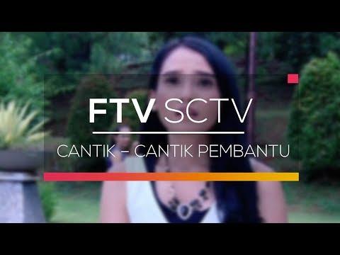 Xxx Mp4 FTV SCTV Cantik Cantik Pembantu 3gp Sex