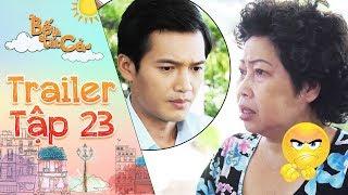 """Bố là tất cả   Trailer tập 23: Phi Phụng mất bình tĩnh vì """"sính lễ"""" kết hôn của Quang Tuấn"""