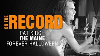 Zildjian On The Record - Patrick Kirch of The Maine on Forever Halloween - Interview